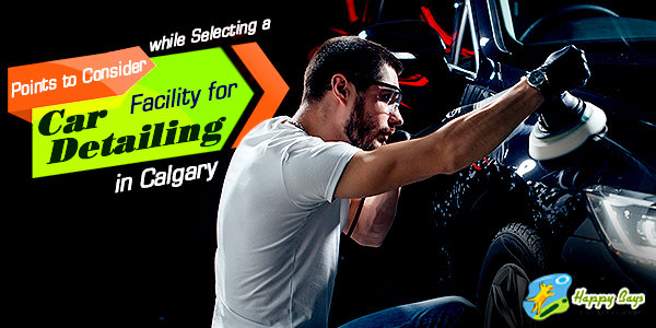 what_to_consider_when_selecting_a_facility_for_car_detailing_in_calgary